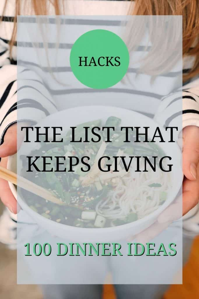 The image shows a woman in a white shirt with navy stripes on it, stood, holding a plate of food to the camera. The text over the image reads: 'hacks: the list that keeps giving – 100 dinner ideas'.