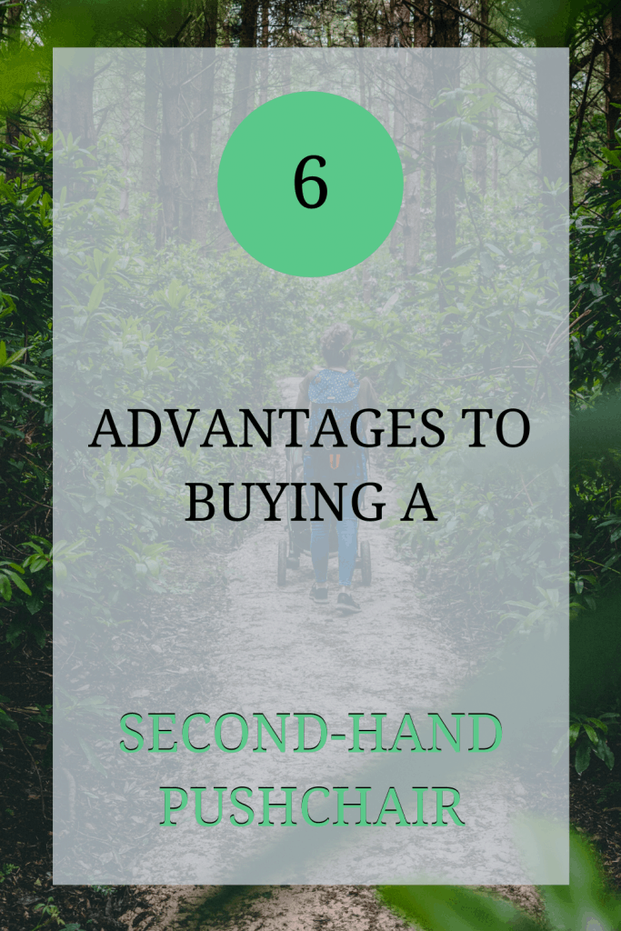 The image shows the back of a woman walking through a forest, pushing a baby in a pushchair. Over the image the text reads: '6 advantages to buying a second-hand pushchair'.