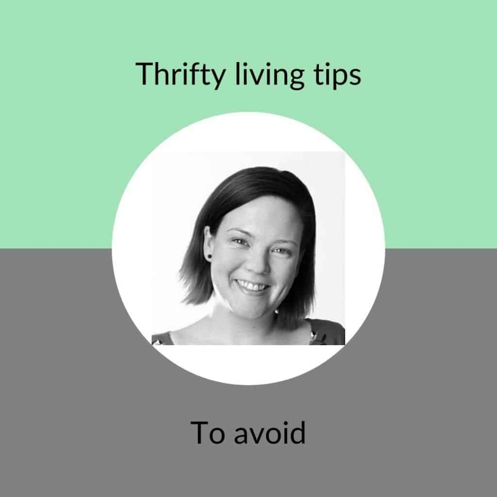 Thrifty living tips to avoid - not a hack - Claire St