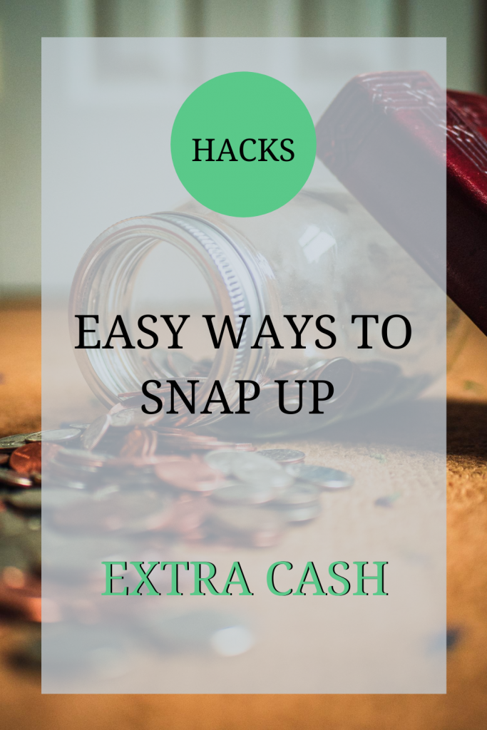 The image shows a glass jar on its side with money spilling out of it. The text over the image reads: 'hacks: easy ways to snap up extra cash'.