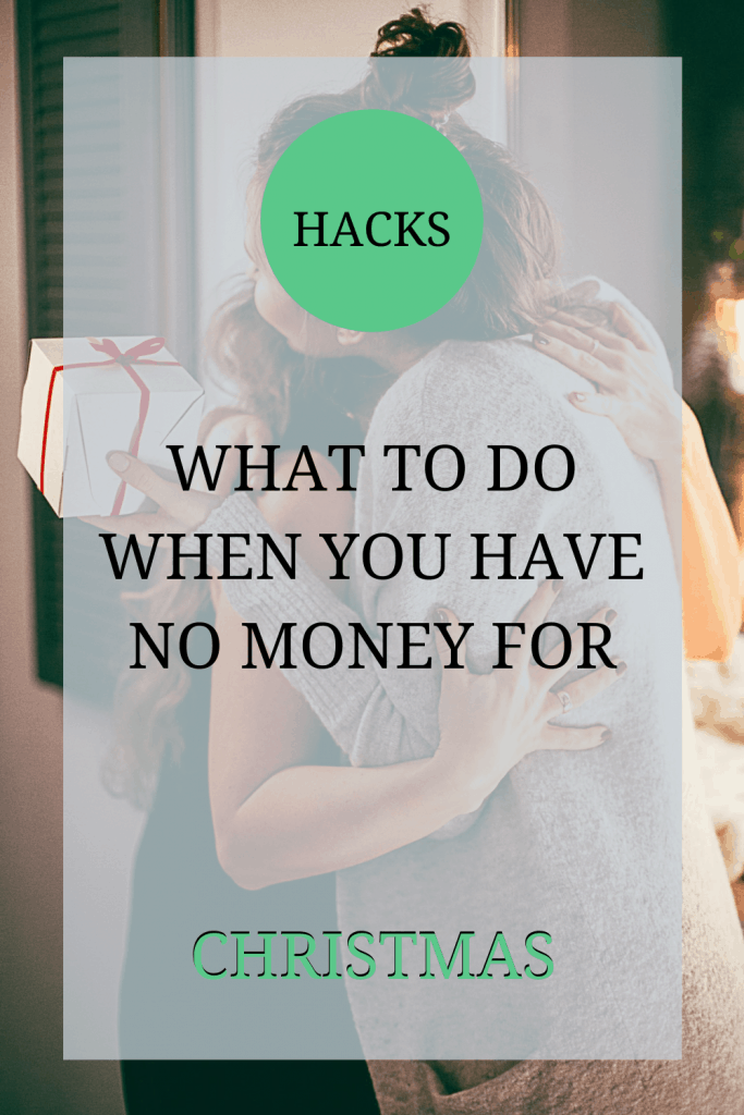 The image shows a woman hugging another woman whilst holding a gift box. The text over the image reads: 'hacks: what to do when you have no money for Christmas'.