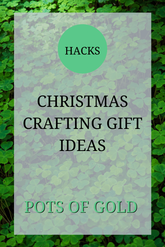 The image shows a field of green clover. The text over the image reads: 'hacks: Christmas crafting gift ideas – pots of gold'.