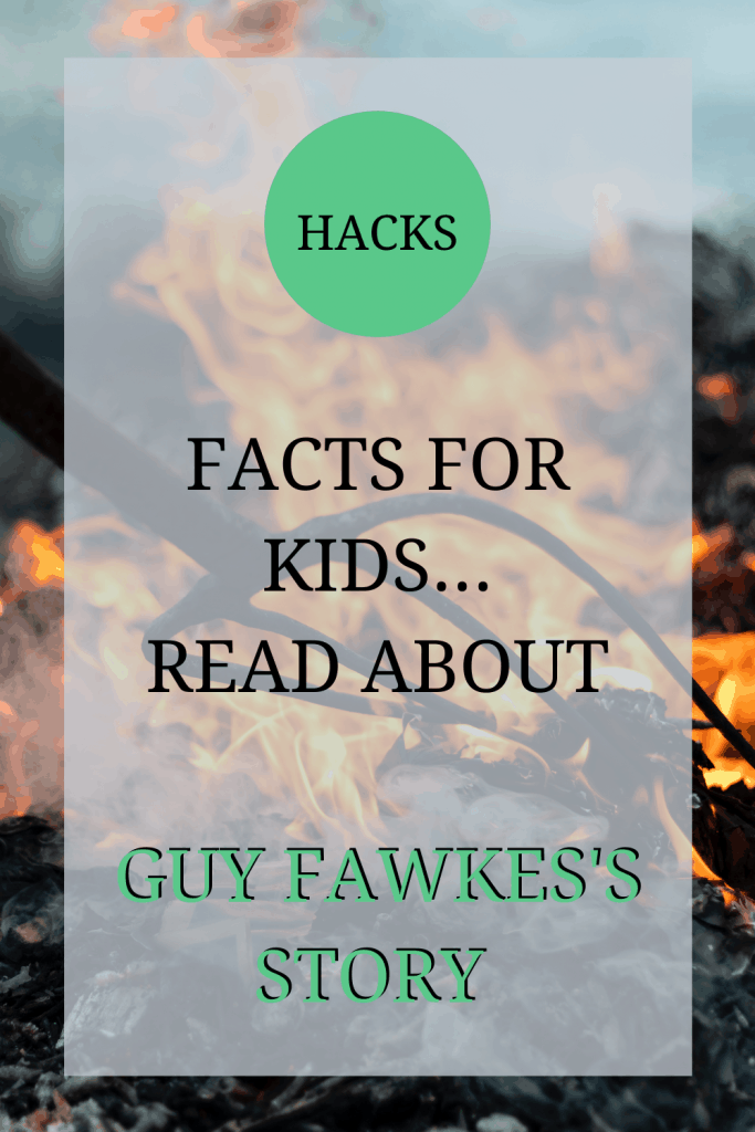 The image shows a bonfire. Over the image the text reads: 'hacks: facts for kids... read about Guy Fawkes's story'.
