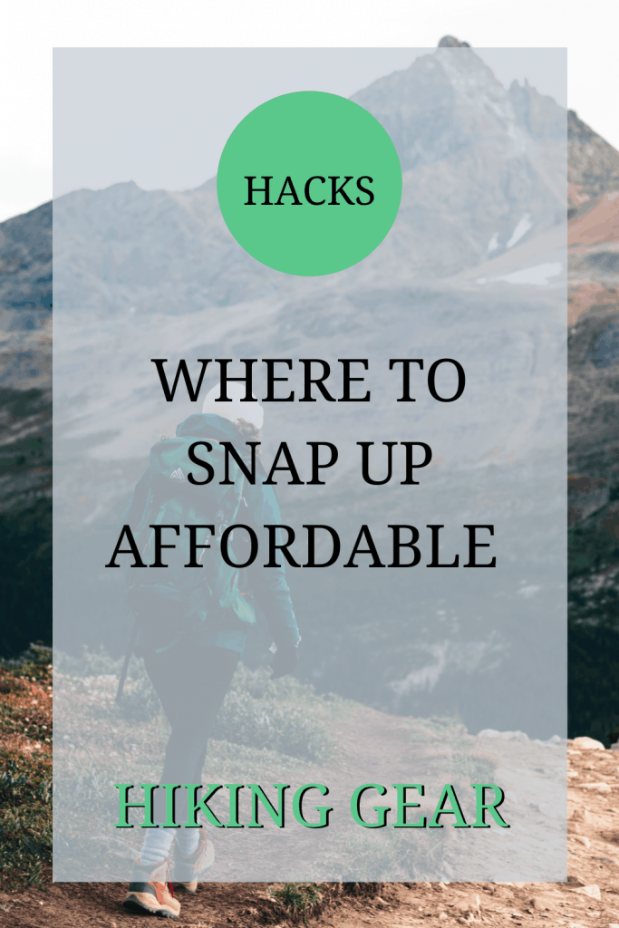 The image shows somebody on a hike. Over the image the text reads: 'hacks: where to snap up affordable hiking gear.'