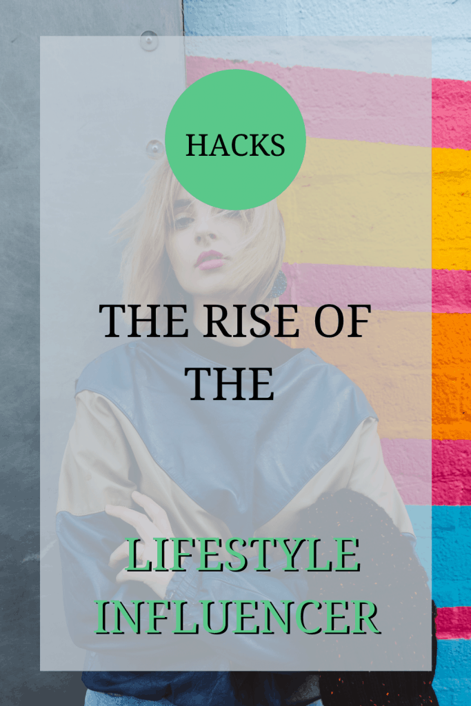The image shows a woman posing by a wall. The text over it reads: 'hacks: the rise of the lifestyle blogger'.