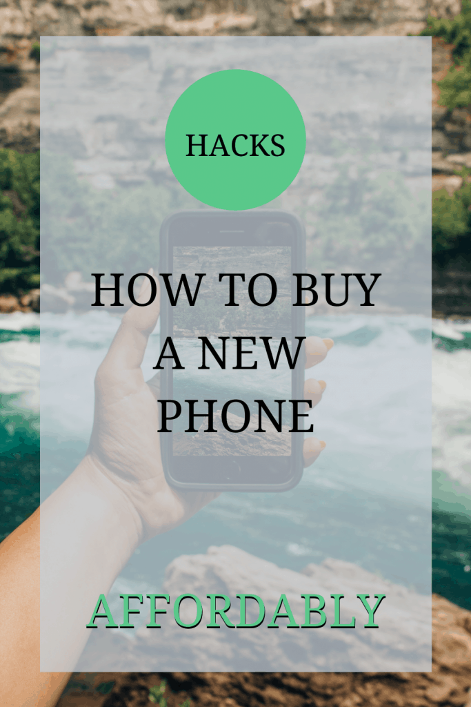 The image shows somebody holding a smartphone. The text over reads: 'hacks: how to buy a new phone affordably'.