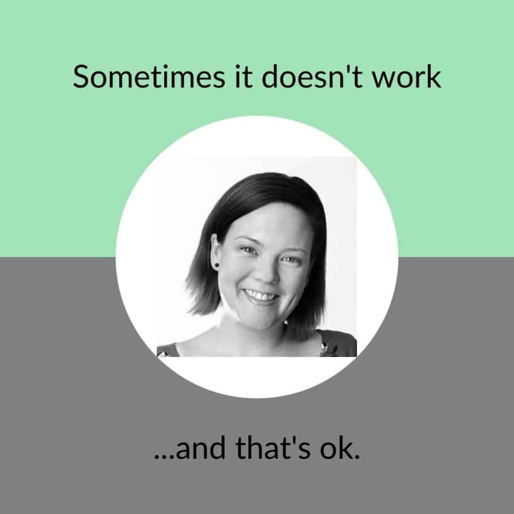 Sometimes it doesn't work and that's ok - not a hack - Claire St