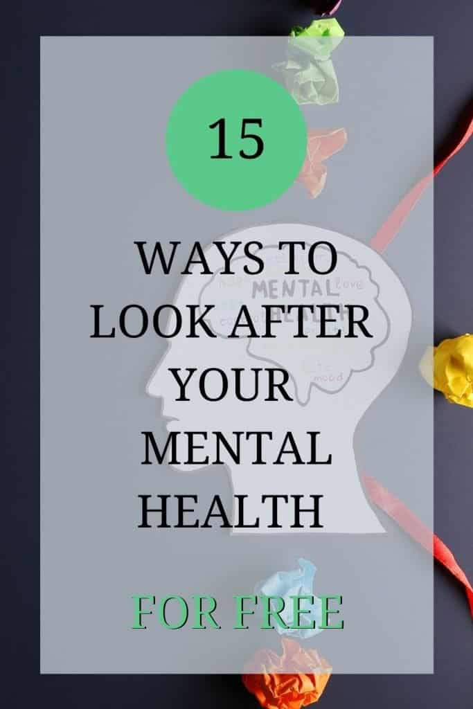 looking after your mental health - 15 ways to do it for free