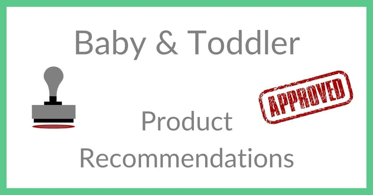 Baby and toddler product recommendations - approved